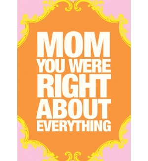 MOM IS ALWAYS RIGHT MOTHER'S DAY