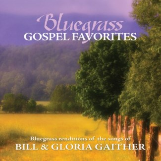 BLUEGRASS GOSPEL FAVORITES: SONGS OF GAITHER