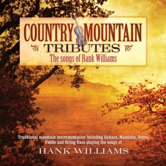 COUNTRY MOUNTAIN TRIBUTES: HANK WILLIAMS
