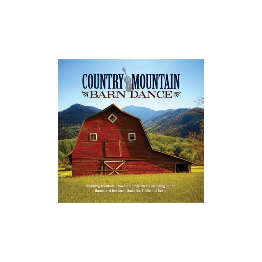 COUNTRY MOUNTAIN BARN DANCE - country mountain music ...