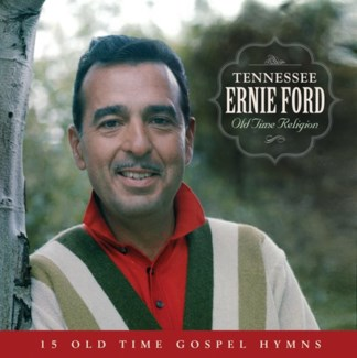 OLD TIME RELIGION - TN ERNIE FORD