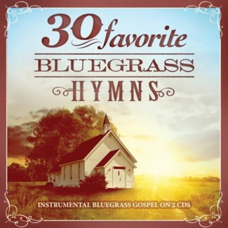 30 FAVORITE BLUEGRASS HYMNS