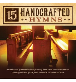 15 HANDCRAFTED HYMNS
