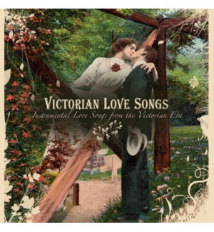 VICTORIAN LOVE SONGS