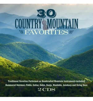 30 COUNTRY MOUNTAIN FAVORITES (2 CD SET)