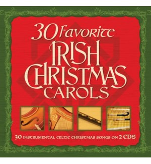 30 FAVORITE IRISH CHRISTMAS CAROLS