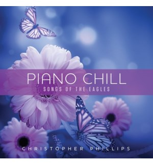 PIANO CHILL: SONGS OF THE EAGLES