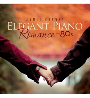 ELEGANT PIANO ROMANCE: THE 80s