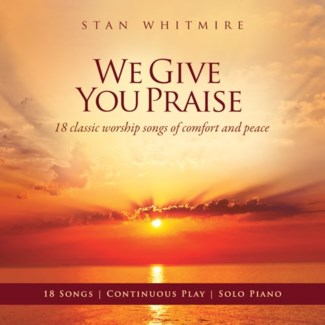 WE GIVE YOU PRAISE