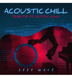 ACOUSTIC CHILL: TRIBUTE TO ELTON JOHN