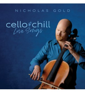 CELLO & CHILL: LOVE SONGS