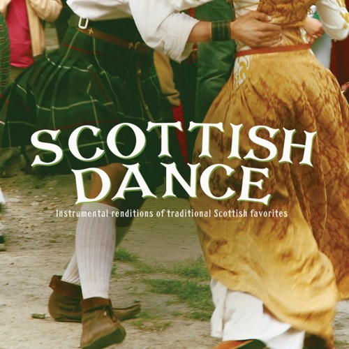 Scottish Dance: Instrumental renditions of traditional Scottish favorites