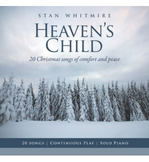 Heaven's Child: 20 Christmas Songs of Comfort and Peace