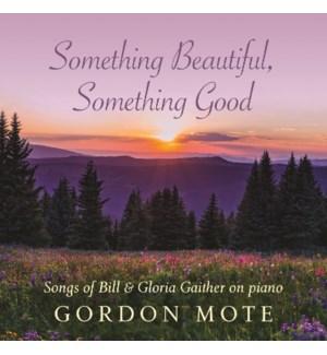 Something Beautiful, Something Good: Songs of Bill & Gloria Gaither on Piano