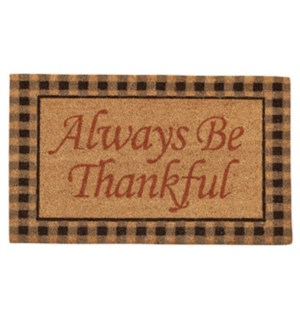 ALWAYS BE THANKFUL DOORMAT