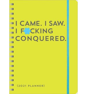 2021 I Came. I Saw. I F*cking Conquered. Planner