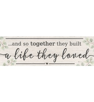 ...SO TOGETHER THEY BUILT A LIFE THEY LOVED - 5X16