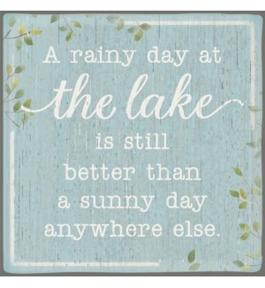 A RAINY DAY AT THE LAKE IS STILL BETTER - CHUNKIES 6X6