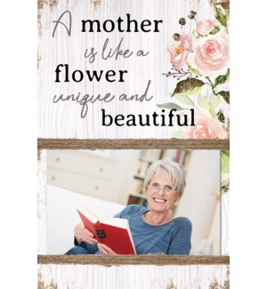 A MOTHER IS LIKE A FLOWER - STANDING PHOTO HOLDER