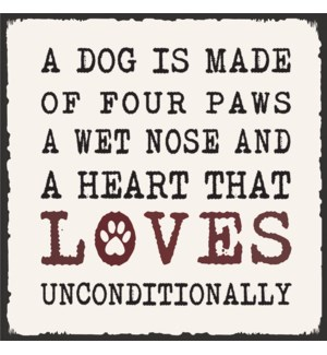 A DOG IS MADE OF FOUR PAWS, A WET NOSE - CHUNKIES 4X4