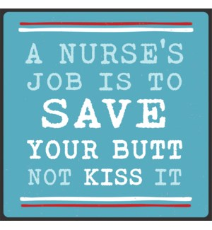A NURSE'S JOB IS TO SAVE YOUR BUTT NOT - CHUNKIES 4X4