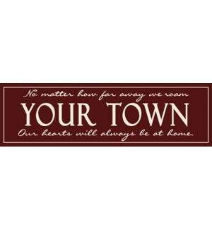 "6X20 ""CLASSIC TOWN"" SIGN - BURGUNDY"