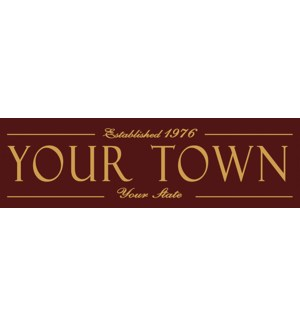 6X20 ESTABLISHED TOWN SIGN - BURGUNDY
