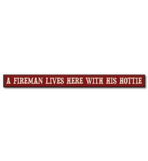 A FIREMAN LIVES HERE WITH HIS HOTTIE - SKINNIES 1.5X16