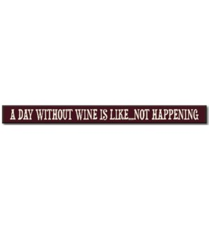 A DAY WITHOUT WINE - SKINNIES 1.5X16