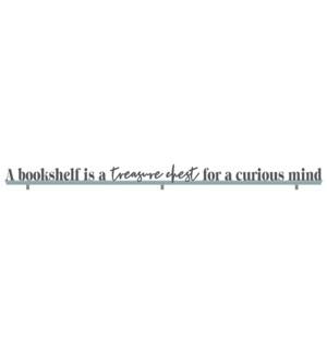 A BOOKSHELF IS A TREASURE CHEST - WHITE SKINNIES 1.5X16