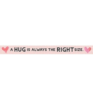 A HUG IS ALWAYS THE RIGHT SIZE - WHITE SKINNIES 1.5X16