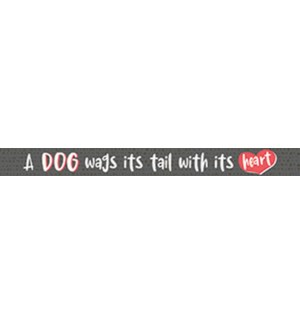 A DOG WAGS ITS TAIL - WHITE SKINNIES 1.5X16