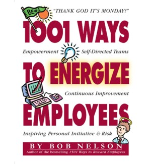 1,001 WAYS TO ENERGIZE EMPLOYEES
