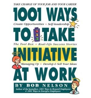 1,001 WAYS TO TAKE INITIATIVE AT WORK