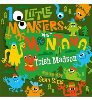 10 LITTLE MONSTERS VISIT MONTANA