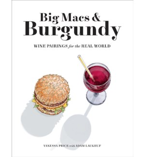 Big Macs & Burgundy: Wine Pairings For The Real World (F20)