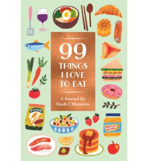 99 Things I Love To Eat (Guided Journal): A Journal For Meals & Memories (F20)
