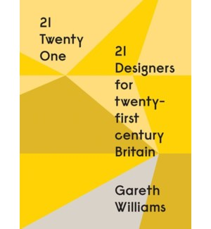 21: Twenty One: 21 Designers For 21St Century Britain