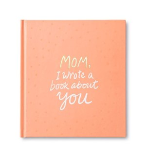 Book - Mom, I Wrote a Book About You