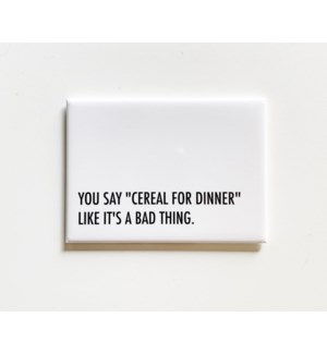 Cereal Dinner magnet