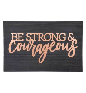 Be Strong & Courageous Copper Pallet Sign