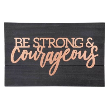 """Strong & Courageous Copper Pallet SIgn 14"""" X 19"""""""