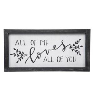 All Of Me Framed Linen Sign*
