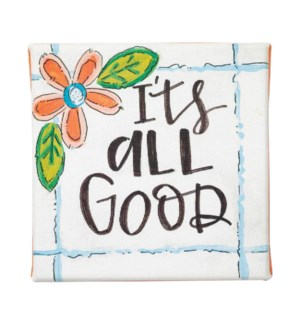 It's All Good Miniature Canvas Sign*