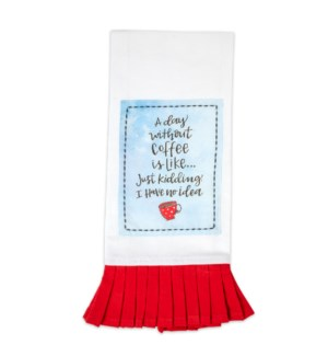 A Day Without Coffee Simply Sassy Tea Towel
