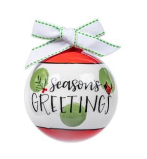Seasons Greetings Ceramic Ball Ornament