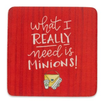 What I Really Need Is Minions Simply Sassy Coaster