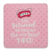 She Believed She Could Simply Sassy Coasters