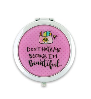 Don't Hate Me Compact Mirror*