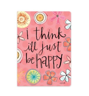 I Think I'll Just Be Happy Soft Journal